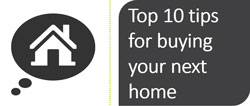 Top 10 tips for buying your next home